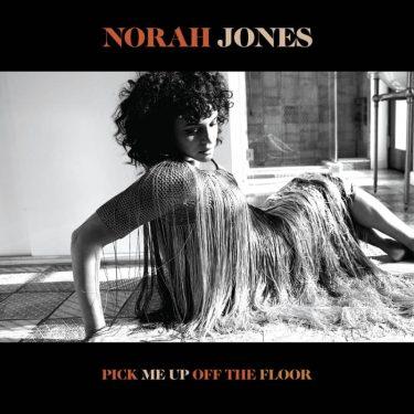 ノラ・ジョーンズ 『ピック・ミー・アップ・オフ・ザ・フロア』不安な時代に生きる私への応援歌